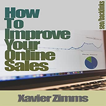 Amazon com: How to Improve Online Sales: The Best Guide on