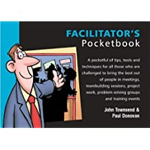 The Facilitator's Pocketbook (Trainer) by John Townsend (1999-02-01)