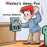 Wesley's Swoo-Foo, Marlene Skidmore, 0982140851