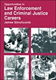 Opportunities in Law Enforcement and Criminal Justice Careers, James A. Stinchcomb, 0844246093