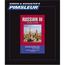 Russian III - 2nd Ed.: Learn to Speak and Understand Russian with Pimsleur Language Programs