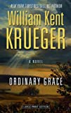 Ordinary Grace (Thorndike Mystery) by William Kent Krueger (2013-06-05)