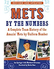Mets by the Numbers: A Complete Team History of the Amazin' Mets by Uniform Number