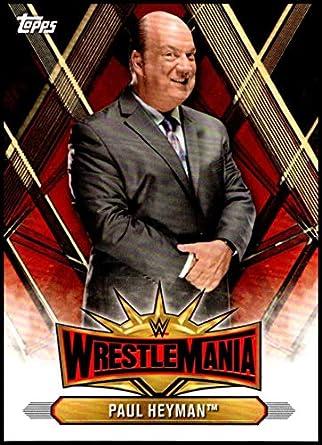 2019 Topps Road to WrestleMania Wrestlemania 35 Roster #WM-1 Paul Heyman Wrestling Wrestling
