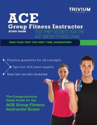 ACE Group Fitness Instructor Study Guide: Test Prep Secrets for the ACE Group Fitness Exam