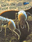 Microlife That Rots Things, Steve Parker, 1410918483
