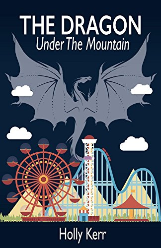 The Dragon Under the Mountain by [Kerr, Holly]