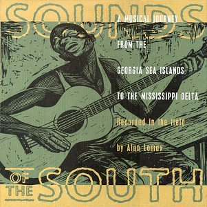 Sounds of the South: A Musical Journey from the Georgia Sea Islands to the Mississippi Delta by Atlantic