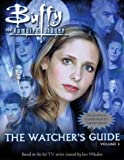 Buffy the Vampire Slayer: The Watcher's Guide, Volume 3 by Paul Ruditis front cover