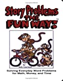 img - for Story Problems the Fun Way! Solving Everyday Word Problems for Math, Money, and Time book / textbook / text book