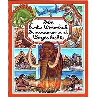 Dein buntes Wörterbuch Dinosaurier und Vorgeschichte