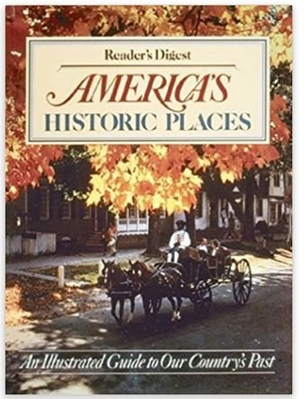 America's Historic Places Hardcover – Illustrated, Readers Digest