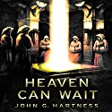 Heaven Can Wait: A Quincy Harker, Demon Hunter Novella Audiobook by John G. Hartness Narrated by James Foster