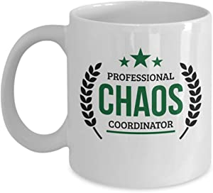 Professional Chaos Coordinator Sign Coffee & Tea Mug Cup For HR, Staffing, Project, Medical, Safety, Research, Program, Marketing, Operations, Production, Event Or Wedding Coordinators (11oz)