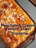 Peaches & Cream French Toast Supreme (Recipe Singles)