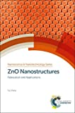ZnO Nanostructures: Fabrication and Applications (Nanoscience)