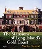 The Mansions of Long Island's Gold Coast, Monica Randall, 084782649X