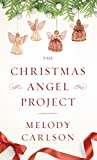 The Christmas Angel Project (Thorndike Press Large Print Christian Fiction)