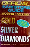 Official Investors Guide, Buying, Selling Gold Silver Diamonds, Second Edition