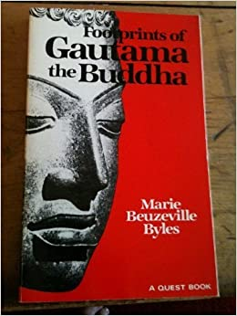 Book Footprints of Gautama the Buddha (Quest Books) by Marie Byles (1995-02-02)