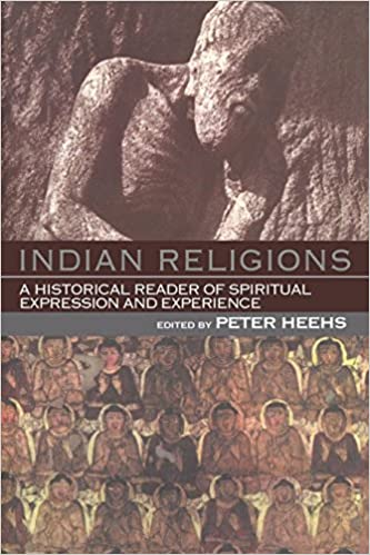 Indian Religions: A Historical Reader of Spiritual