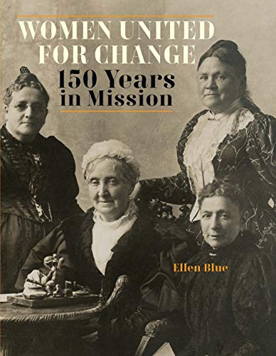 Women United for Change: 150 Years in Mission (Mission Study Book 2019) (Book Methodist)