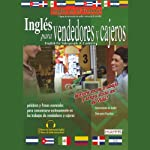 Ingles para Vendedores y Cajeros (Texto Completo) [English for Salespeople & Cashiers]   Stacey Kammerman
