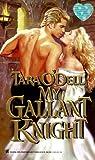 My Gallant Knight, Tara O'Dell and Kensington Publishing Corporation Staff, 0821763520