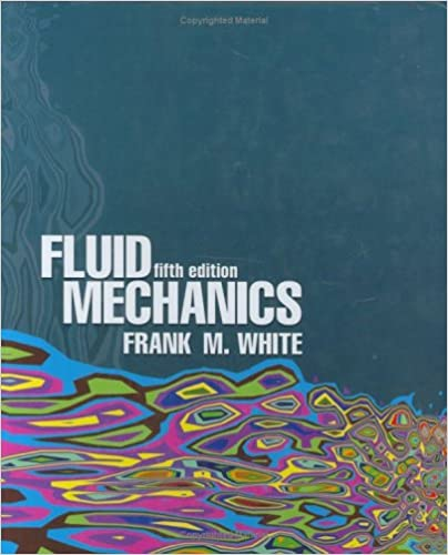 Fluid Mechanics, 5th Edition by Frank M. White
