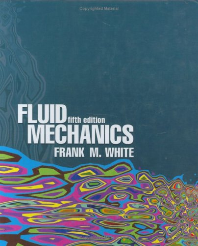 Fluid Mechanics, 5th Edition (McGraw-Hill Series in Mechanical Engineering)