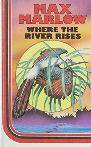 Where The River Rises (Ulverscroft Large Print Series)