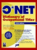 img - for The O*Net Dictionary of Occupational Titles 1998-1999 (O'net Dictionary of Occupational Titles. (Paper)) book / textbook / text book