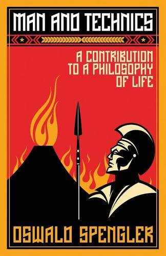 Book cover from Man and Technics: A Contribution to a Philosophy of Life by Oswald Spengler