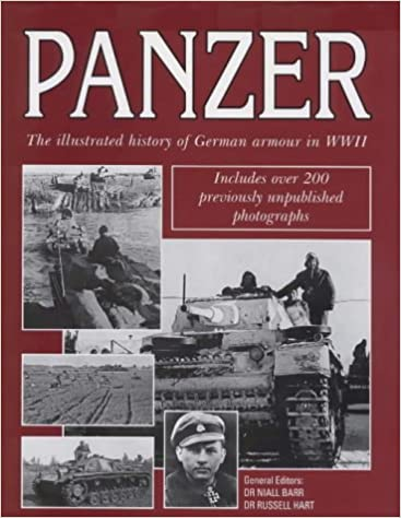 Dr. R. Hart - Panzer: The Illustrated History Of Germany's Armoured Forces In World War Ii