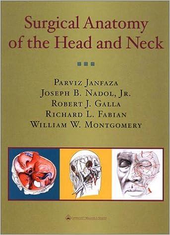 Surgical Anatomy of the Head and Neck: Parviz Janfaza MD, Joseph B ...