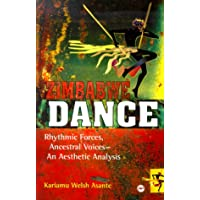 Zimbabwe Dance: Rhythmic Forces, Ancestral Voices--An Aesthetic Analysis