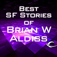 Best SF Stories of Brian W Aldiss Audiobook by Brian Aldiss Narrated by Arthur Blake