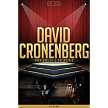 David Cronenberg Unauthorized & Uncensored (All Ages Deluxe Edition with Videos)