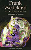 Frank Wedekind : Four Major Plays, Wedekind, Frank and Mueller, Carl Richard, 1575252090