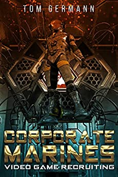 Video Game Recruiting (Corporate Marines Book 1) by [Germann, Tom]