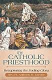 The Catholic Priesthood, Rev. Anthony O. Ezeoke, 147593906X