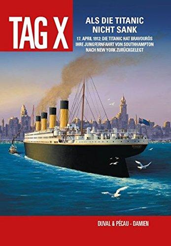Tag X: Bd. 4: Als die Titanic nicht sank