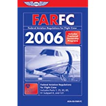 FAR/FC 2006: Federal Aviation Regulations for Flight Crew 2006