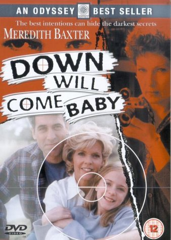 Down Will Come Baby (Part 2)