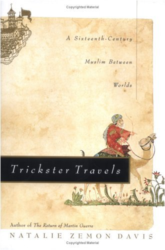 Trickster Travels: A Sixteenth-Century Muslim Between Worlds by Dr. Natalie Zemon Davis (2006-03-21)