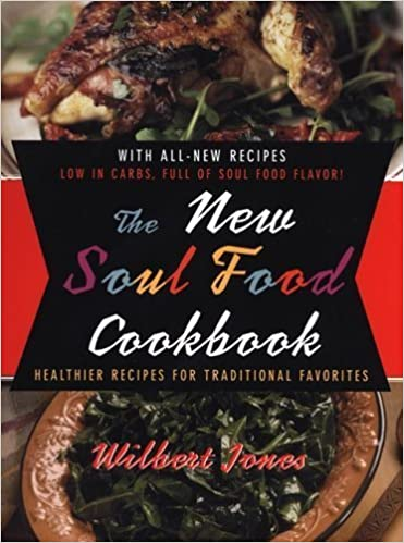 The new soul food cookbook healthier recipes for traditional the new soul food cookbook healthier recipes for traditional favorites paperback june 28 2005 amazon books forumfinder Choice Image