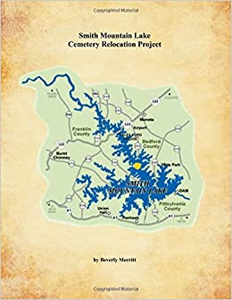 Smith Mountain Lake Cemetery Relocation Project: Beverly Merritt: 9781985720701: Amazon.com: Books