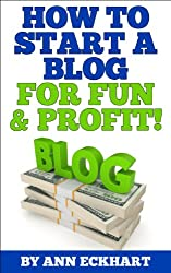 How To Start A Blog For Fun & Profit (2018)