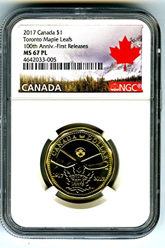 2017 CANADA TORONTO MAPLE LEAFS LOONIE RARE 100TH ANNIVERSARY LABEL DOLLAR LOON FIRST RELEASES RARE TOP GRADE PROOF LIKE $1 MS67 PL (2009 Canadian Maple Leaf)