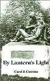 By Lantern's Light, Carol J. Cutrona, 1588204014
